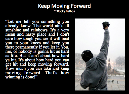 Keep Moving Forward Rocky
